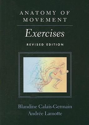 Anatomy of Movement By Calais-Germain, Blandine/ Lamotte, Andree